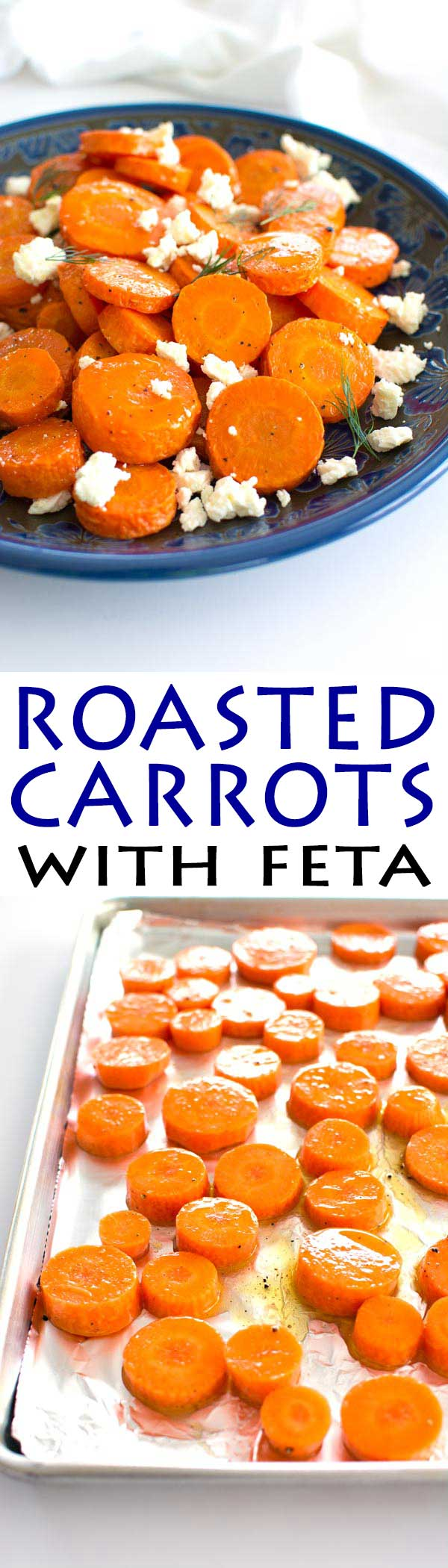 Oven roasted carrots with feta cheese is a super easy (and delicious) side dish!