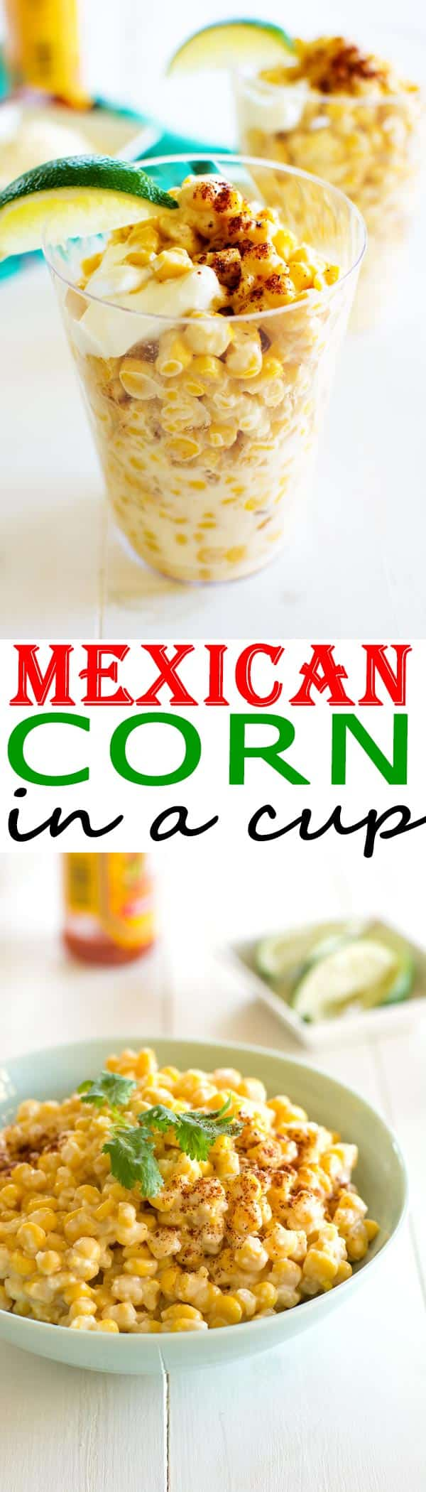 Mexican Corn in a Cup recipe (Elotes). Now you can have this street food at home! #recipes #recipeideas #easyrecipe #food #foodgawker #foodblog #recipeoftheday #appetizer #sidedish #cheese #partyfood #mexicanfood #corn #summer #spring