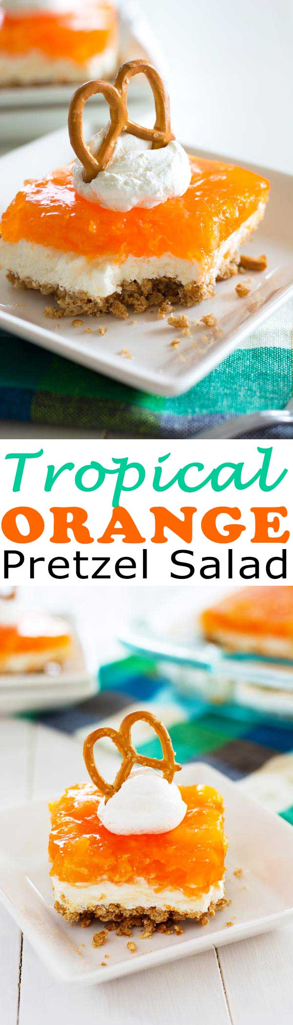 Tropical Orange Pretzel Salad - jello pretzel salad with a pineapple orange twist!