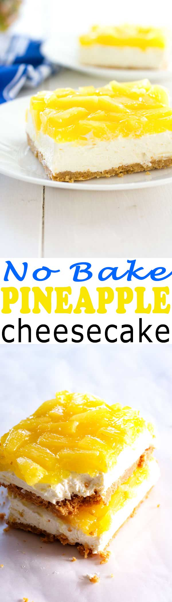 Easy No-Bake Pineapple Cheesecake Bars recipe - everyone will love these tropical dessert bars!